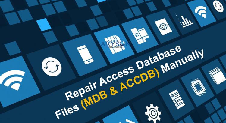 Repair Access Database Files (MDB \u0026 ACCDB) Manually